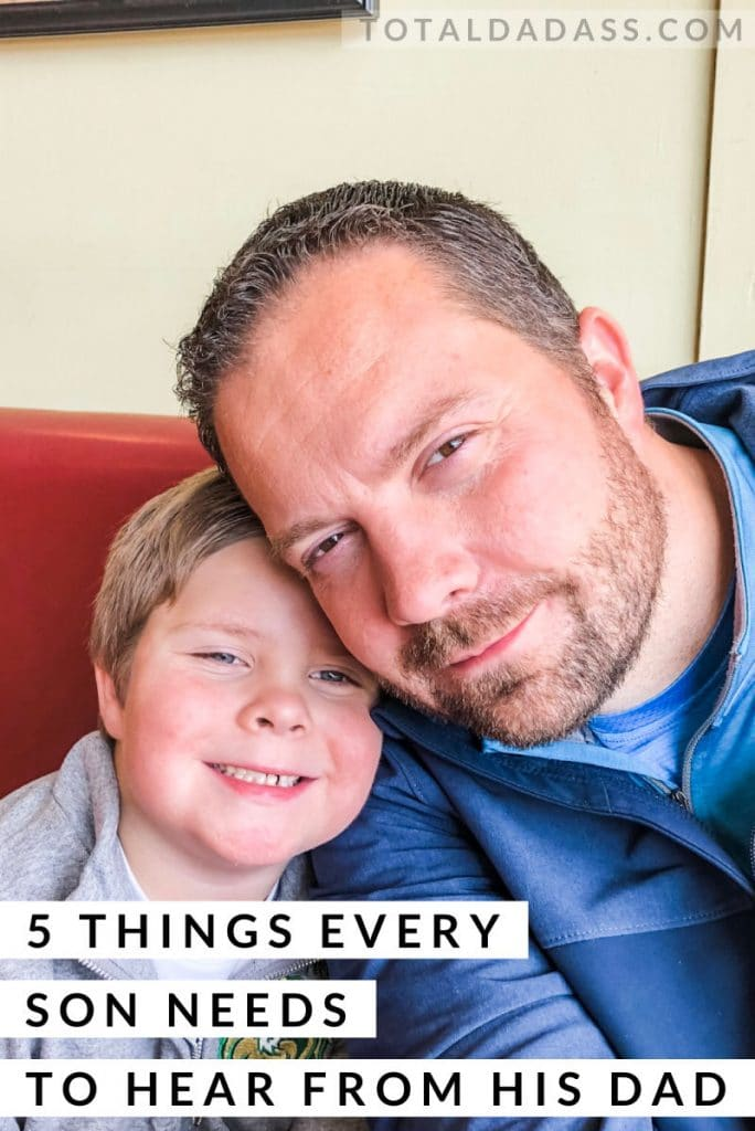 5 Things Every Son Needs to Hear From His Dad