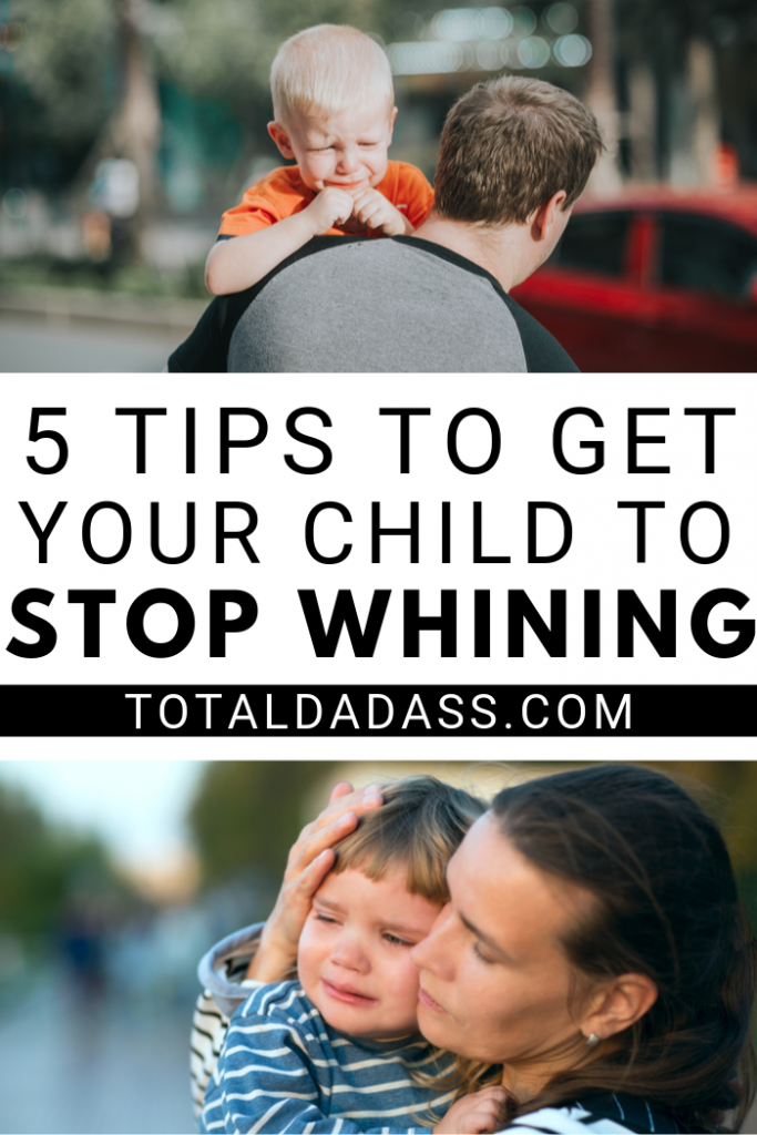 How to Get Your Kids to Stop Whining - 5 Simple Tips